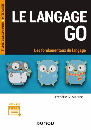Couverture du livre Le langage Go - les fondamentaux du langage