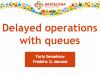 Première slide de la conférence Delayed operations with queues